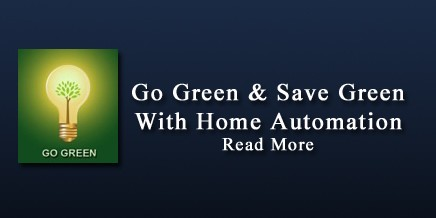 Use Home Automation to Be Green, and Save Green!