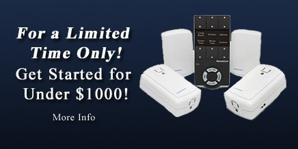 Special: Get Started with Home Automation for under $1000!  For a Limited Time Only!